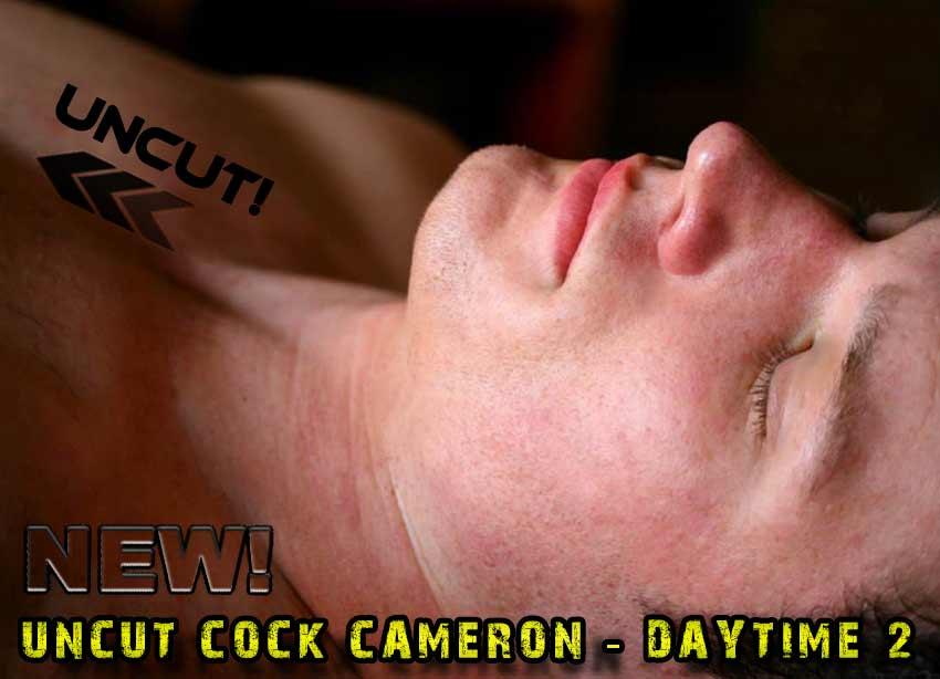 Uncut Cock Cameron Daytime